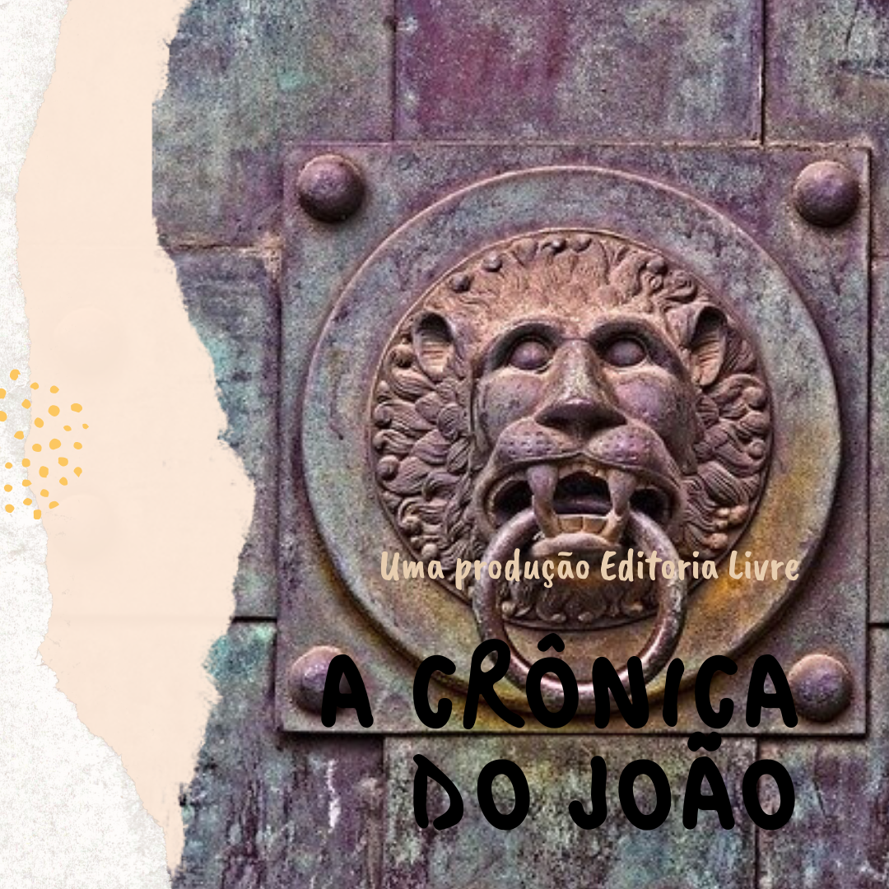A crônica do João