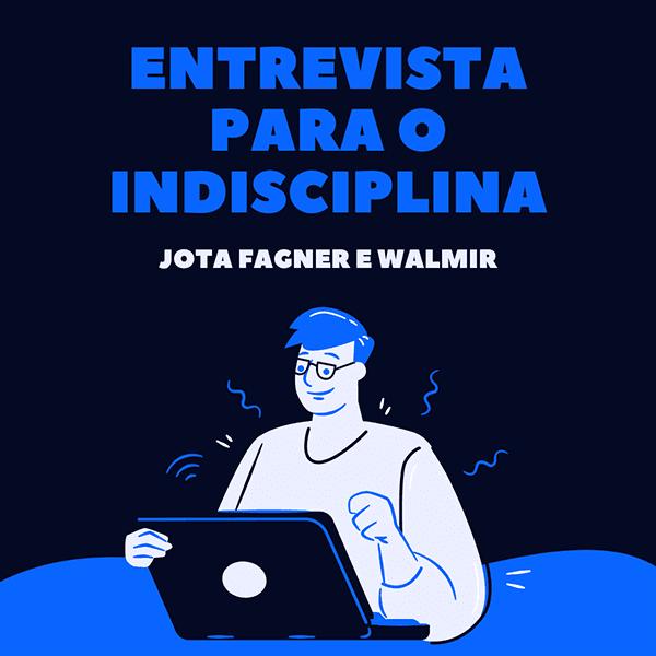 Entrevista de Jota Fagner para o podcast Indisciplina