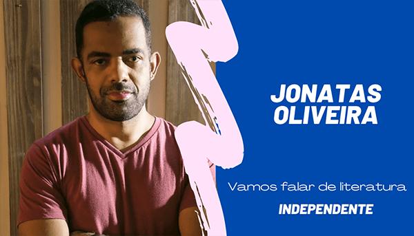 Entrevista com o jornalista e romancista Jonatas Oliveira
