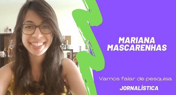 Entrevista com a jornalista Mariana Mascarenhas