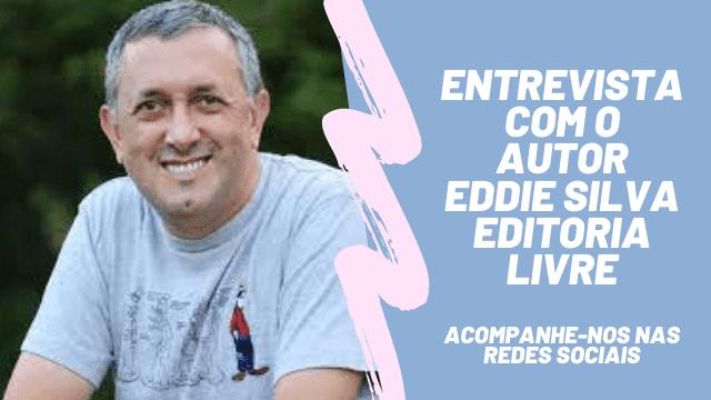 Entrevista com o autor Eddie Silva